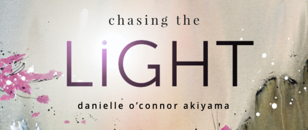 Danielle o'connor Akiyama - Chasing the Light - Originals Collection ~